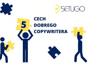 5 cech dobrego copywritera