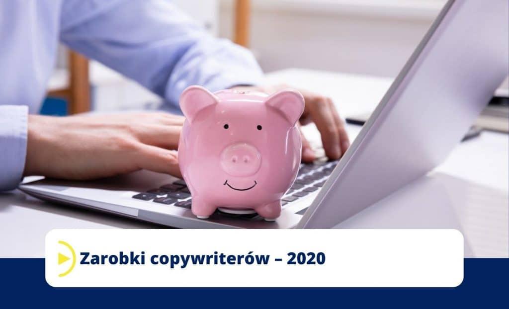 Zarobki copywriterów – 2020