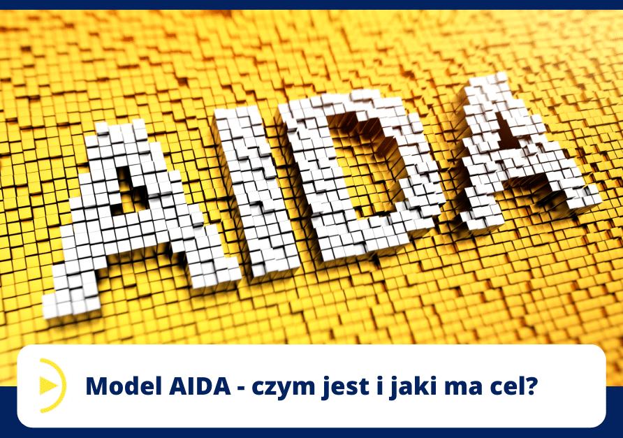 Model AIDA - czym jest i jaki ma cel_